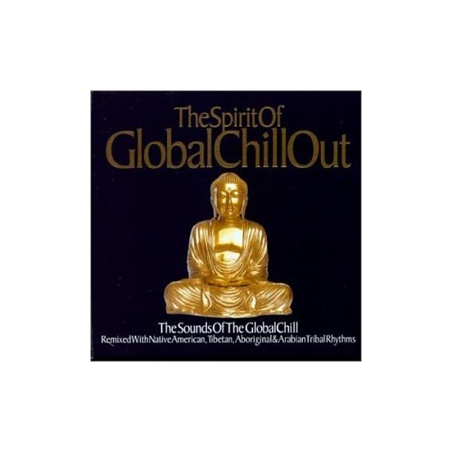 Various Artists - Spirit of Global Chillout By Various Artists