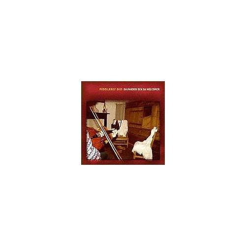 Fiddlers' Bid - Da Farder Ben Da Welcomer By Fiddlers' Bid