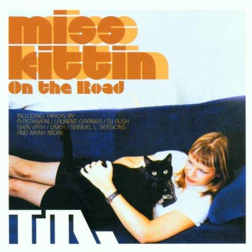 Miss Kittin - On the Road - Miss Kittin: Mixed By Miss Kittin