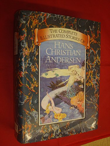 The Complete Illustrated Stories of Hans Christian Andersen By Hans Christian Andersen