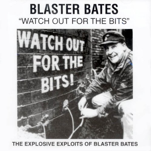 Watch Out for the Bits By Blaster Bates
