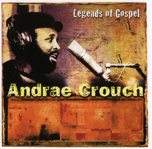 Andrea Crouch - Legends of Gospel