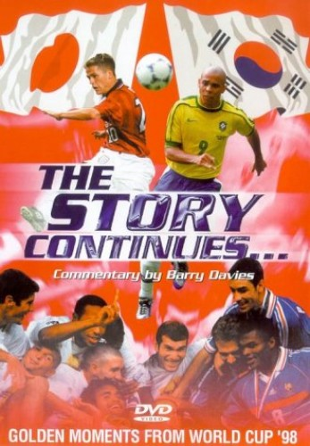 World Cup '98 - The Story Continues : Golden Moments From World Cup 1998