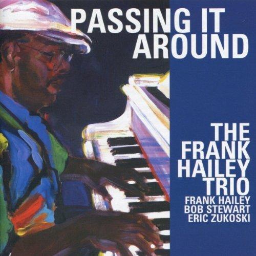 Frank Hailey - Passing It Around