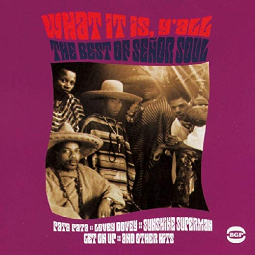 Senor Soul - What It Is Y'all