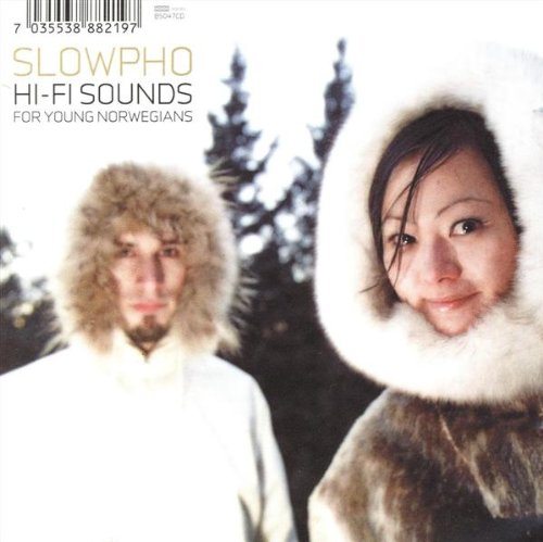 Slowpho - Hi-Fi Sounds for Young Norwegians By Slowpho
