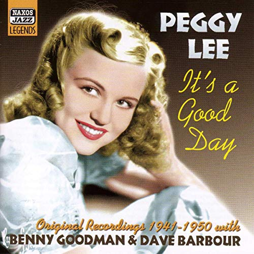 Lee, Peggy - It's a Good Day: Original Recordings, 1941-1950