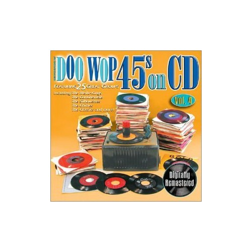 Various Artists - Doo Wop 45's on CD Volume 4 By Various Artists