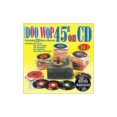 Various Artists - Doo Wop 45's on CD Volume 7 By Various Artists