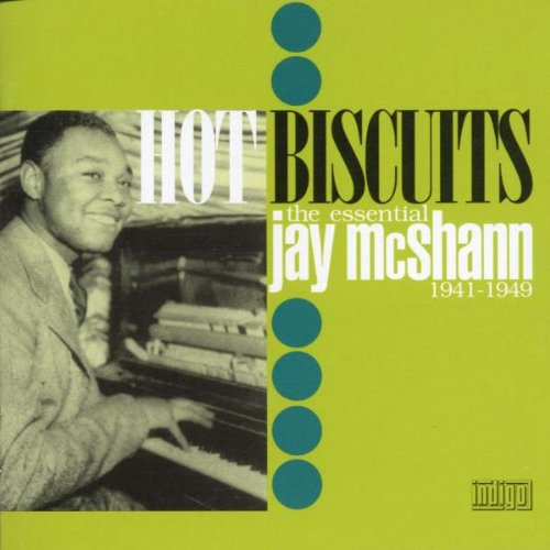Jay McShann - The Essential Jay Mcshann: Hot Biscuits By Jay McShann