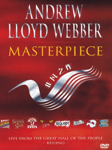 Andrew Lloyd Webber - Masterpiece (Live From The Great Hall Of People In Bejing)