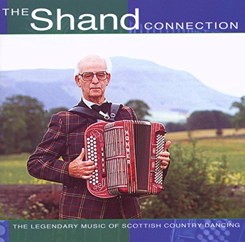 Various Artists - The Shand Connection: The Legendary Music of Scottish Country Dancing