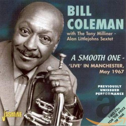 Bill Coleman - Bill Coleman: A Smooth One- Live in Manchester, May 1967