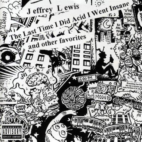 Lewis, Jeffrey - Last Time I Did Acid I Went Insane & Other By Lewis, Jeffrey