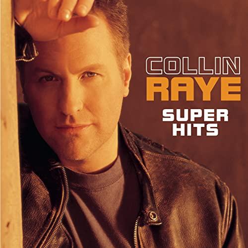 Collin Raye - Super Hits By Collin Raye