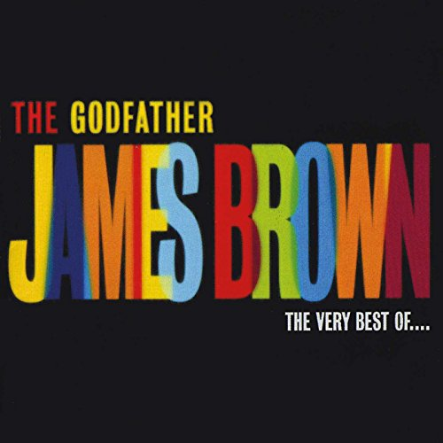 James Brown - The Godfather: The Very Best of James Brown By James Brown