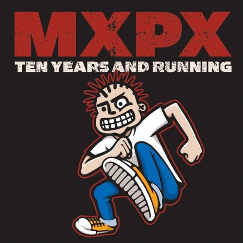 MXPX - Ten Years And Running By MXPX