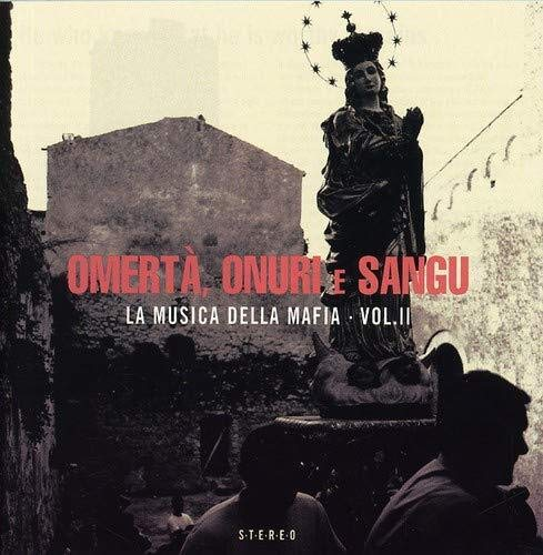 Various Artists - Omerta, Onuri E Sangu - La Musica Della Mafia Vol. II