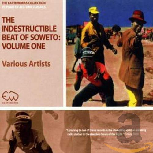 Various Artists - The Indestructible Beat of Soweto By Various Artists