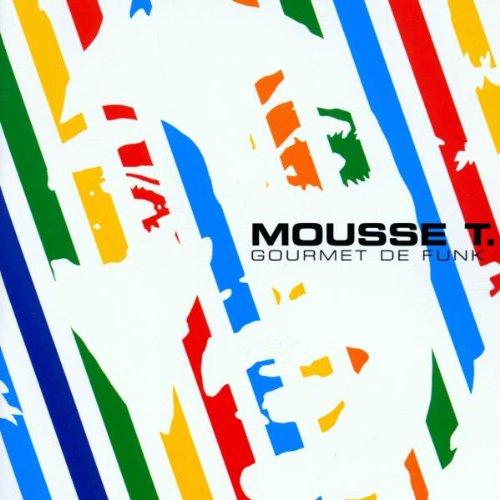 Mousse T - Gourmet de Funk