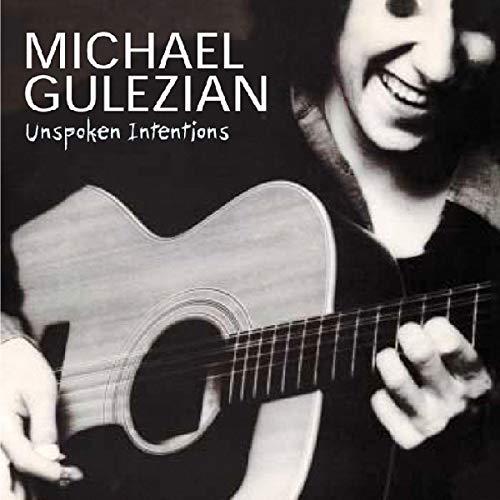 Gulezian, Michael - Unspoken Intentions By Gulezian, Michael