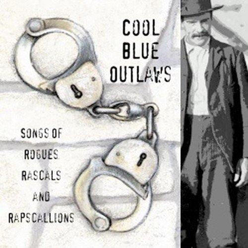 Various Artists - Cool Blue Outlaws: Songs of Rogues Rascals and Rapscallions