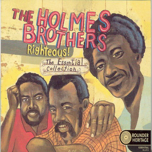 The Holmes Brothers - Righteous! - The Essential Collection By The Holmes Brothers