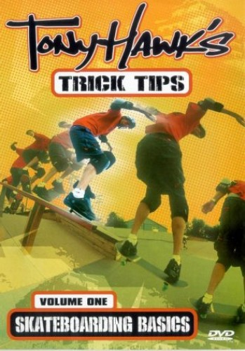 Tony Hawk - Tony Hawk's Trick Tips: Volume 1 - Skateboarding Basics