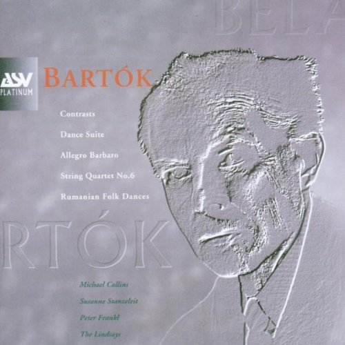 Bela Bartok - Contrasts, Dance Suite (Collins, Frankl, The Lindsays) By Bela Bartok