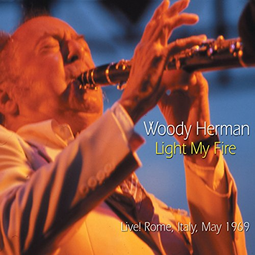 Woody Herman - Light My Fire (Live Rome Italy May 1969)