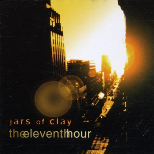 Jars of Clay - The Eleventh Hour By Jars of Clay