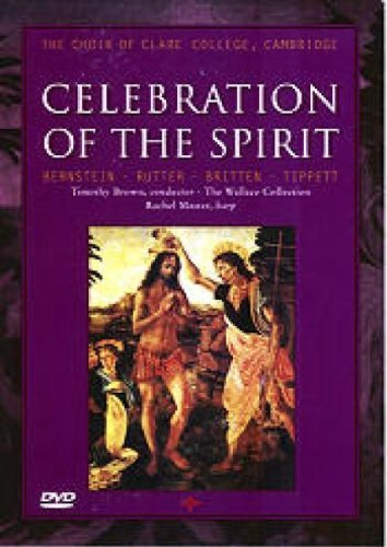 The Choir of Clare College, Cambridge - Celebration of the Spirit