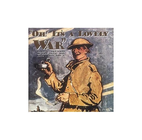 V/A Archive/Soundtra - Oh! It's a Lovely War : Songs and Sketches of the Great War 1914-18 (Vol 1)