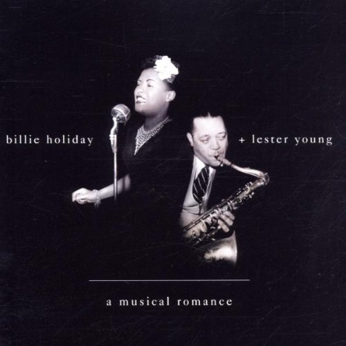 A Musical Romance By Holiday, Billie, & Lester Youn