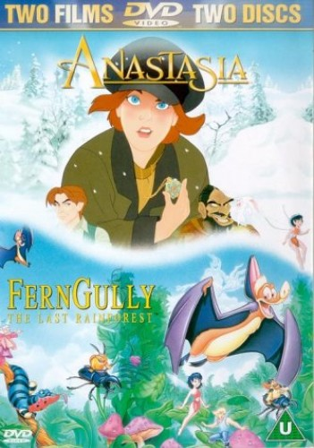 Anastasia/Ferngully: The Last Rainforest