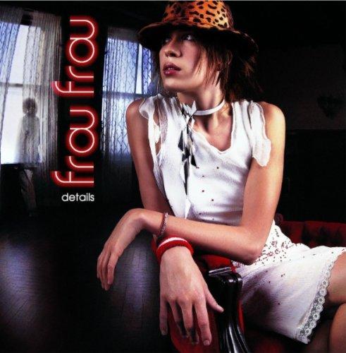 Frou Frou - Details By Frou Frou
