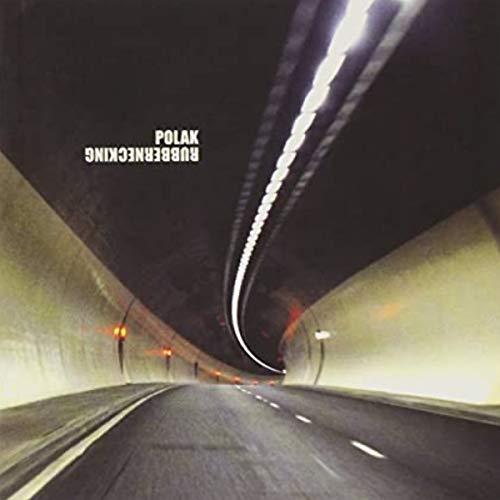 Polak - Rubbernecking By Polak