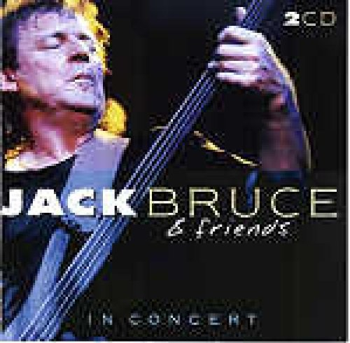 Bruce, Jack - Jack Bruce and Friends in Concert By Bruce, Jack