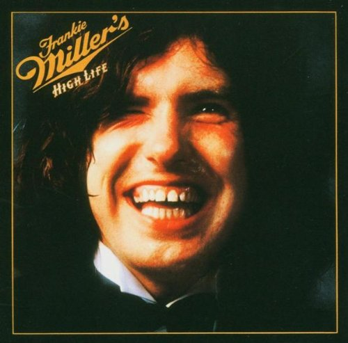Miller, Frankie - High Life By Miller, Frankie