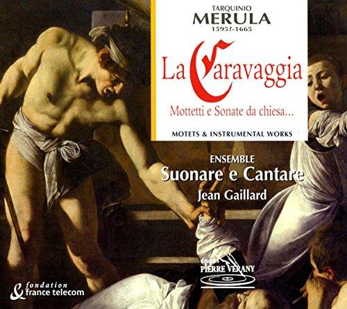 Tarquinio Merula - La Caravaggia, Mottetti E Sonate Da Chiesa...