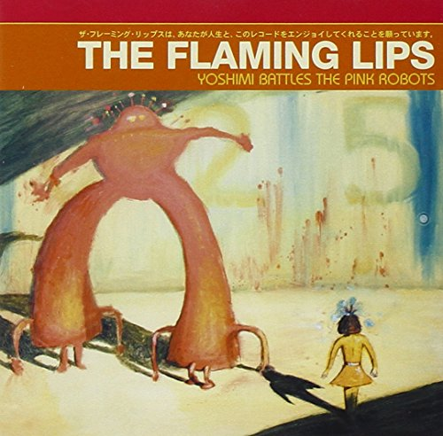 Flaming Lips - Yoshimi Battles the