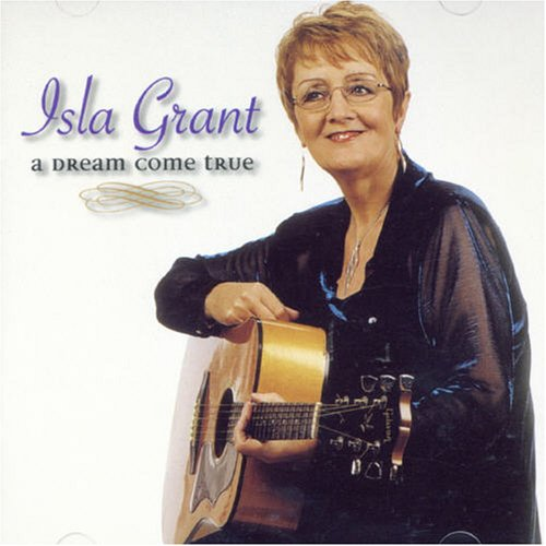 Isla Grant - A Dream Come True By Isla Grant