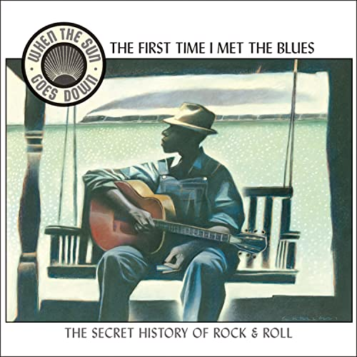 Various Artists - When the Sun Goes Down Vol. 2: First Time I Met the Blues