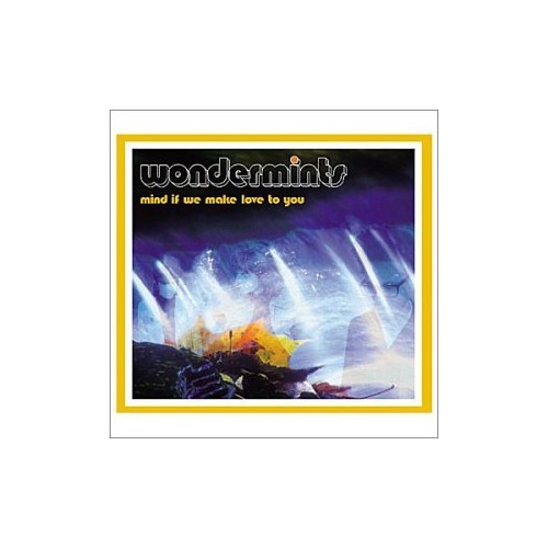 The Wondermints - Mind If We Make Love To You