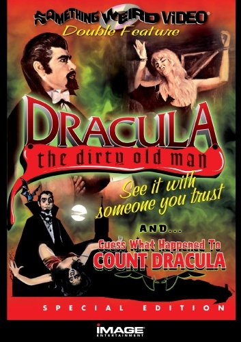 Dracula Dirty Old Man & Guess What Happen