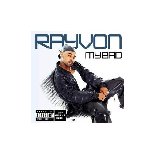 Rayvon - My Bad By Rayvon