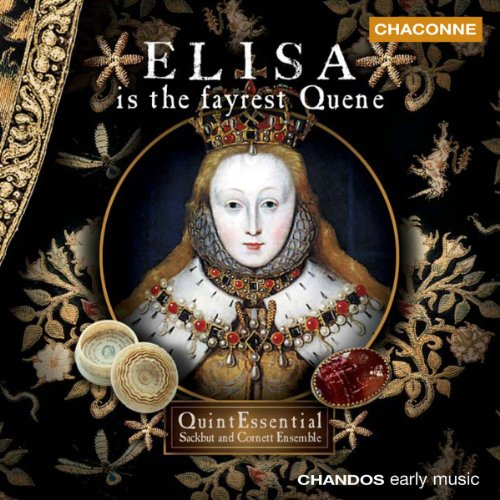 Various Composers - Elisa Is the Fayrest Quene (Quintessential Sce) By Various Composers