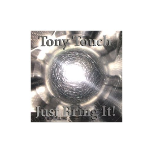 Tony Touch - Just Bring It