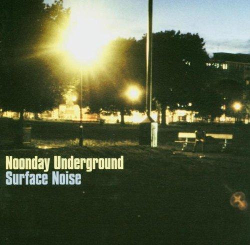Noonday Underground - Surface Noise