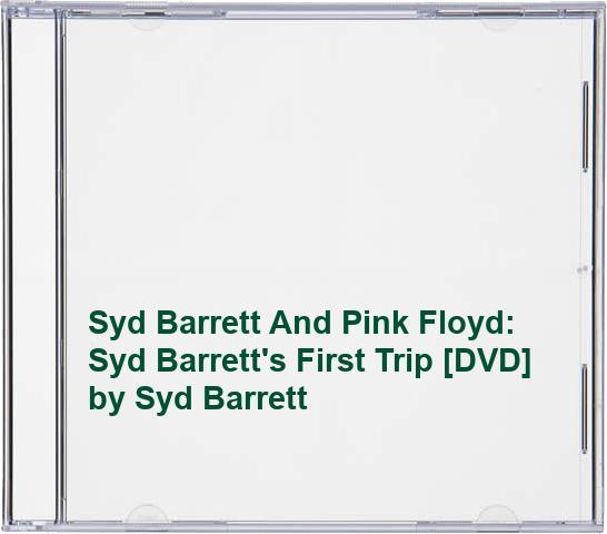 Syd Barrett - Syd Barrett And Pink Floyd: Syd Barrett's First Trip